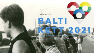 Eesti, Läti ja Leedu rahvad ühinevad taas: BALTI KETT 2021